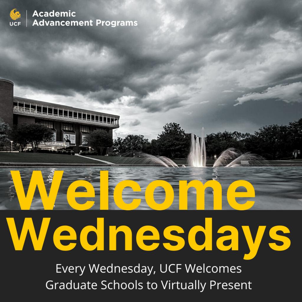 Welcome Wednesdays. UCF invites graduate schools to present virtually